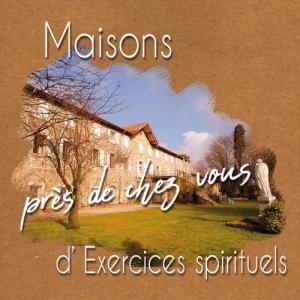 Maisons d'accueil où sont prêchés les Exerices de St Ignace, retraites spirituelles chez les CPCR